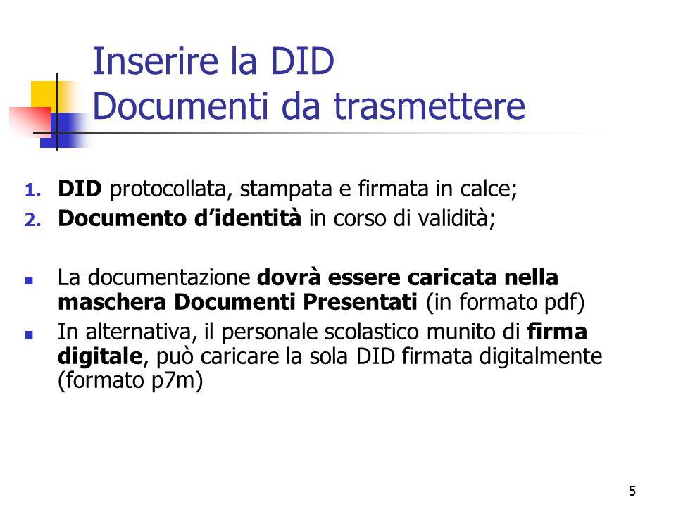 5 Inserire la DID Documenti da trasmettere 1. DID protocollata, stampata e firmata in calce; 2. Documento d'identità in corso di validità; La document