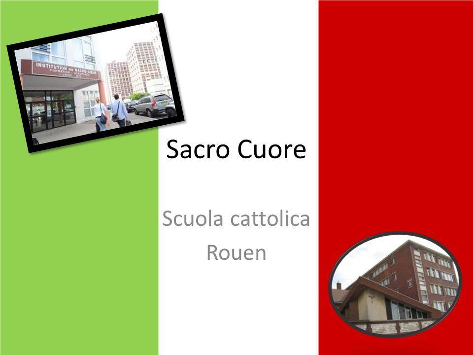 Il Sacro Cuore è una scuola, si trova in Normandia, a Rouen.