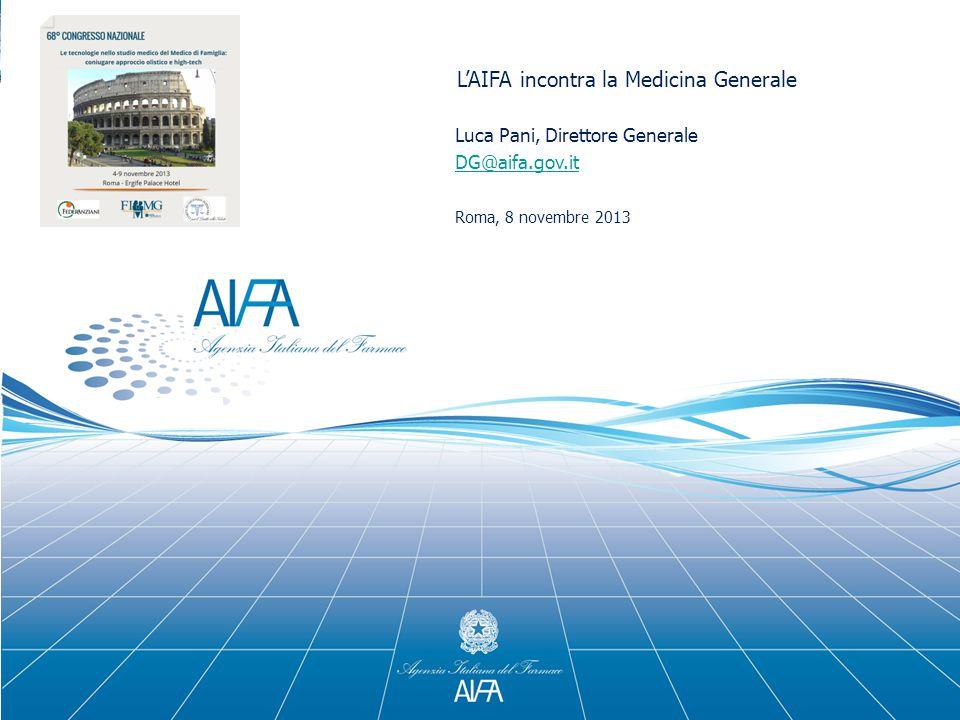 L'AIFA incontra la Medicina Generale Luca Pani, Direttore Generale DG@aifa.gov.itDG@aifa.gov.it Roma, 8 novembre 2013