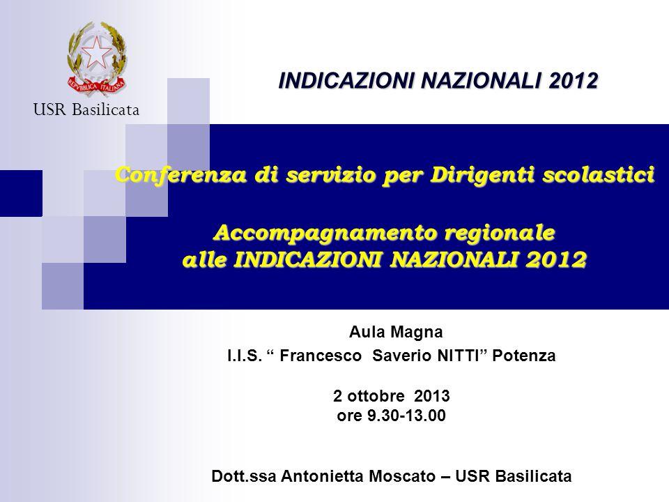 Conferenza di servizio per Dirigenti scolastici Accompagnamento regionale alle INDICAZIONI NAZIONALI 2012 USR Basilicata INDICAZIONI NAZIONALI 2012 Au