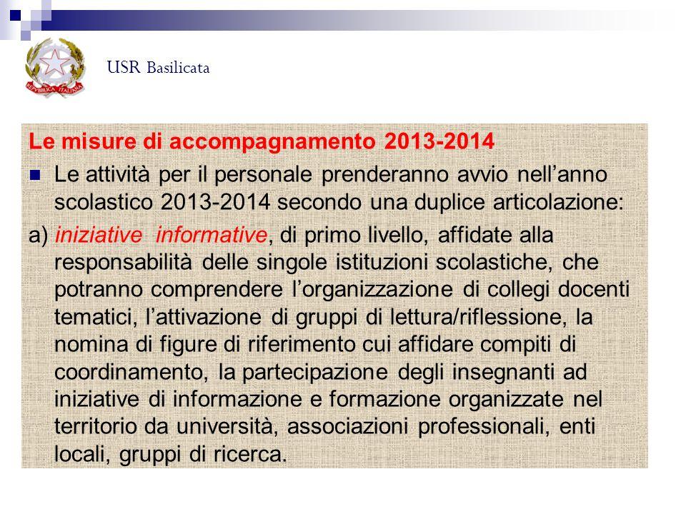 Le misure di accompagnamento 2013-2014 Le attività per il personale prenderanno avvio nell'anno scolastico 2013-2014 secondo una duplice articolazione
