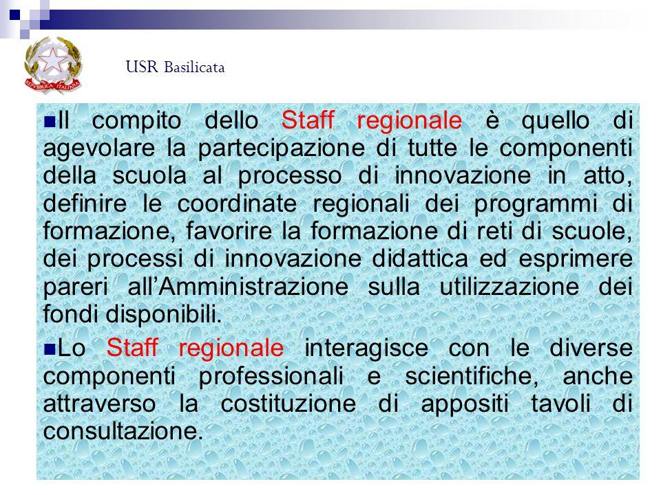 Il compito dello Staff regionale è quello di agevolare la partecipazione di tutte le componenti della scuola al processo di innovazione in atto, defin
