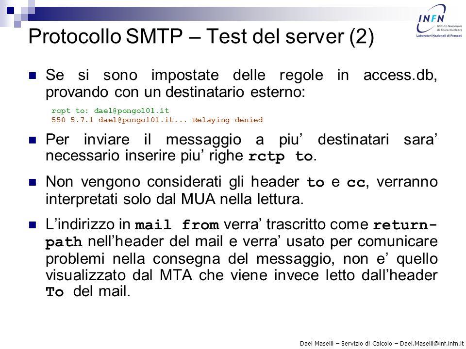 Dael Maselli – Servizio di Calcolo – Dael.Maselli@lnf.infn.it Protocollo SMTP – Test del server (2) Se si sono impostate delle regole in access.db, pr
