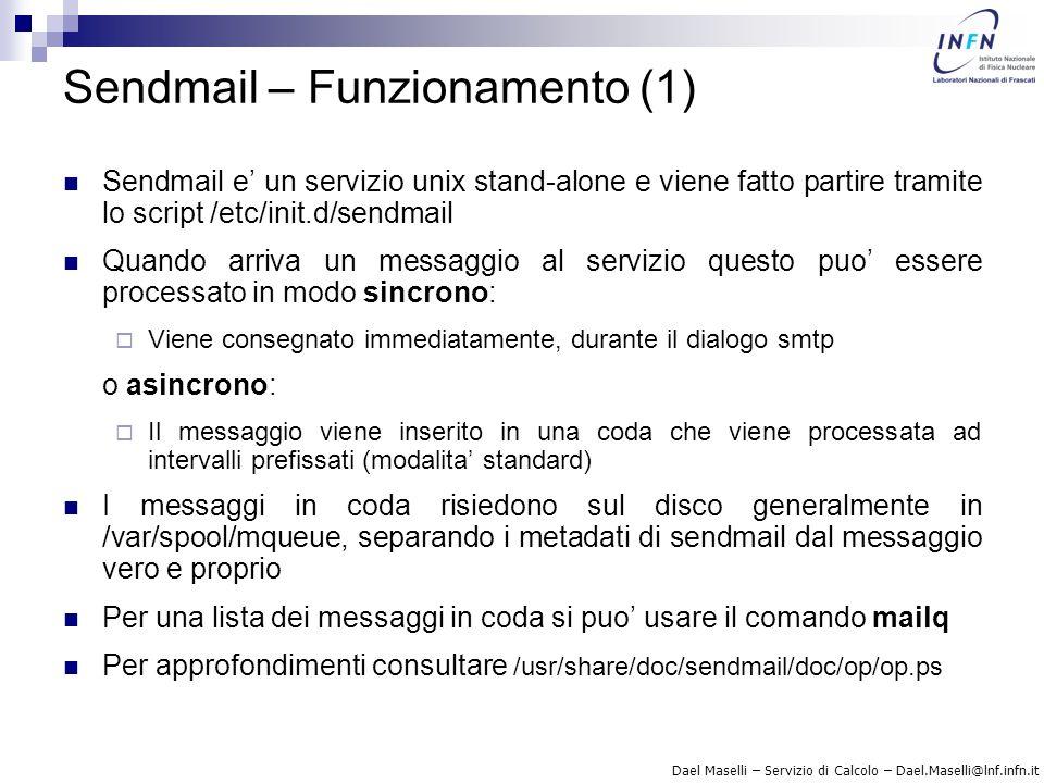 Dael Maselli – Servizio di Calcolo – Dael.Maselli@lnf.infn.it Sendmail – Funzionamento (1) Sendmail e' un servizio unix stand-alone e viene fatto part