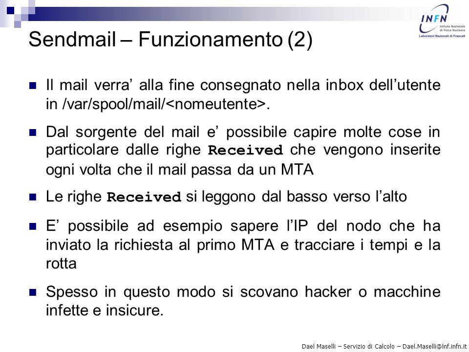 Dael Maselli – Servizio di Calcolo – Dael.Maselli@lnf.infn.it Sendmail – Funzionamento (2) Il mail verra' alla fine consegnato nella inbox dell'utente