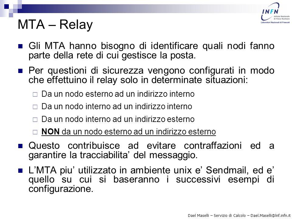 Dael Maselli – Servizio di Calcolo – Dael.Maselli@lnf.infn.it MTA – Relay Gli MTA hanno bisogno di identificare quali nodi fanno parte della rete di c