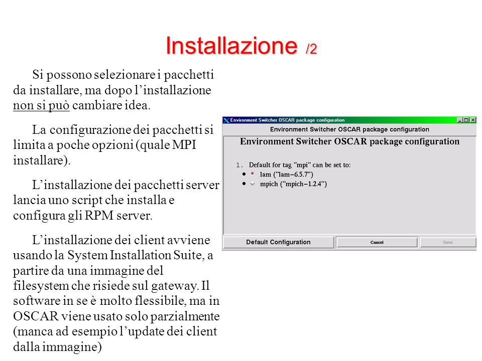 Installazione /2 Si possono selezionare i pacchetti da installare, ma dopo l'installazione non si può cambiare idea.