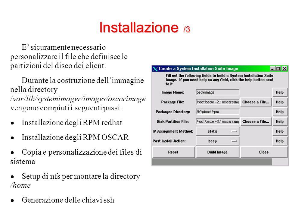 Installazione /3 E' sicuramente necessario personalizzare il file che definisce le partizioni del disco dei client.
