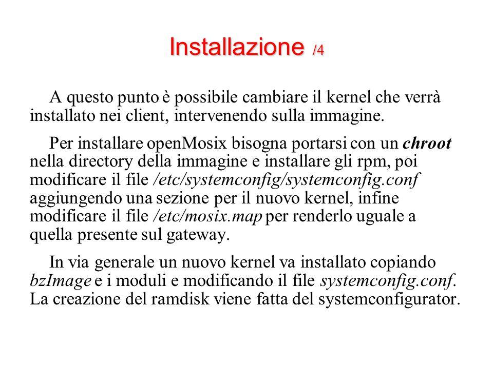 Installazione /4 A questo punto è possibile cambiare il kernel che verrà installato nei client, intervenendo sulla immagine.
