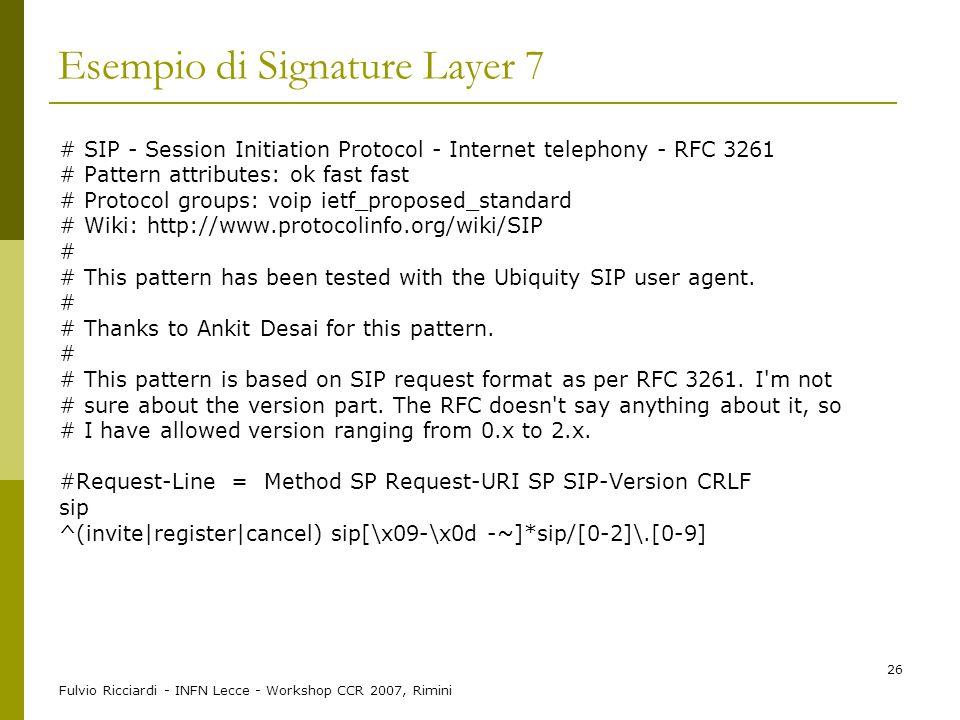 Fulvio Ricciardi - INFN Lecce - Workshop CCR 2007, Rimini 26 Esempio di Signature Layer 7 # SIP - Session Initiation Protocol - Internet telephony - R