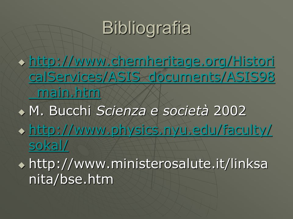 Bibliografia  http://www.chemheritage.org/Histori calServices/ASIS_documents/ASIS98 _main.htm http://www.chemheritage.org/Histori calServices/ASIS_do