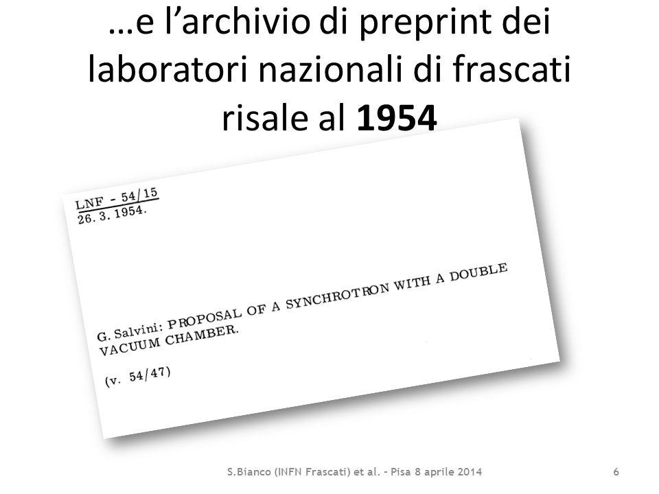 S.Bianco (INFN Frascati) et al. - Pisa 8 aprile 2014 6 …e l'archivio di preprint dei laboratori nazionali di frascati risale al 1954