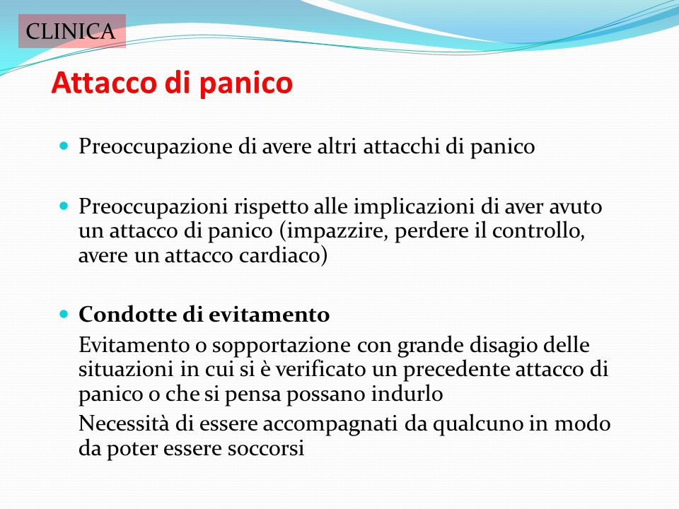 Attacco di panico Sintomi Fisici Palpitazioni o tachicardia Sudorazione Tremori fini o grandi scosse Difficoltà a respirare, sensazione di soffocament