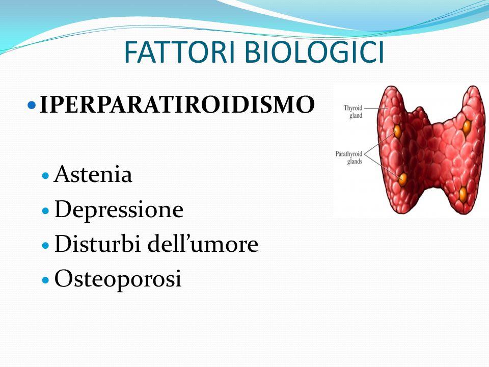 FATTORI BIOLOGICI IPERPARATIROIDISMO Eccessiva concentrazione di paratormone nel sangue Può conseguire a malattie renali croniche, o severi deficit di
