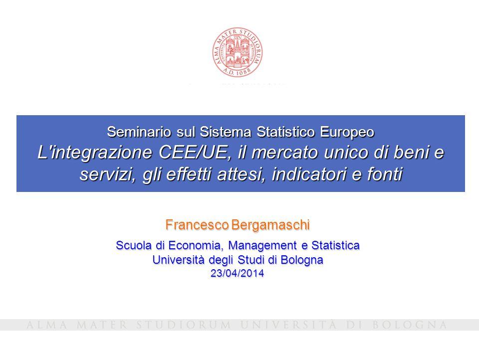 Seminario sul Sistema Statistico Europeo L'integrazione CEE/UE, il mercato unico di beni e servizi, gli effetti attesi, indicatori e fonti Francesco B