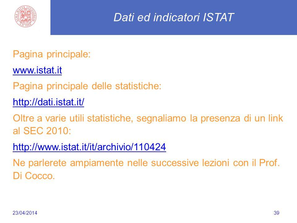 39 Pagina principale: www.istat.it Pagina principale delle statistiche: http://dati.istat.it/ Oltre a varie utili statistiche, segnaliamo la presenza