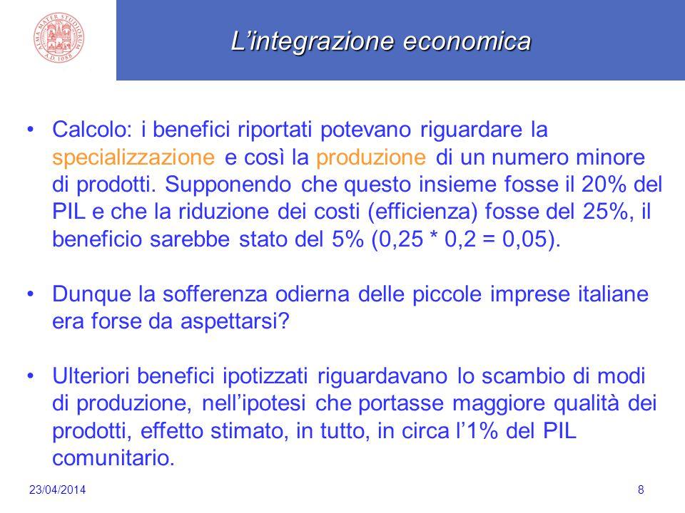 Scaletta 8 Calcolo: i benefici riportati potevano riguardare la specializzazione e così la produzione di un numero minore di prodotti. Supponendo che