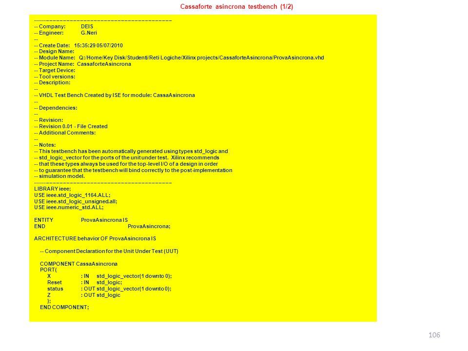 106 Cassaforte asincrona testbench (1/2) -------------------------------------------------------------------------------- -- Company: DEIS -- Engineer