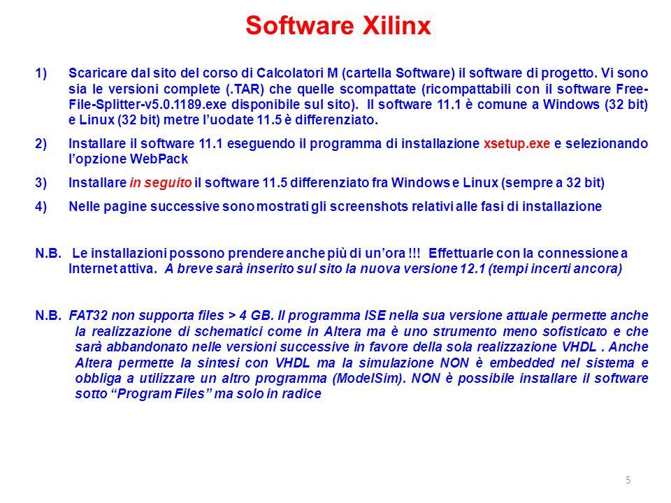 Software Xilinx 1)Scaricare dal sito del corso di Calcolatori M (cartella Software) il software di progetto. Vi sono sia le versioni complete (.TAR) c