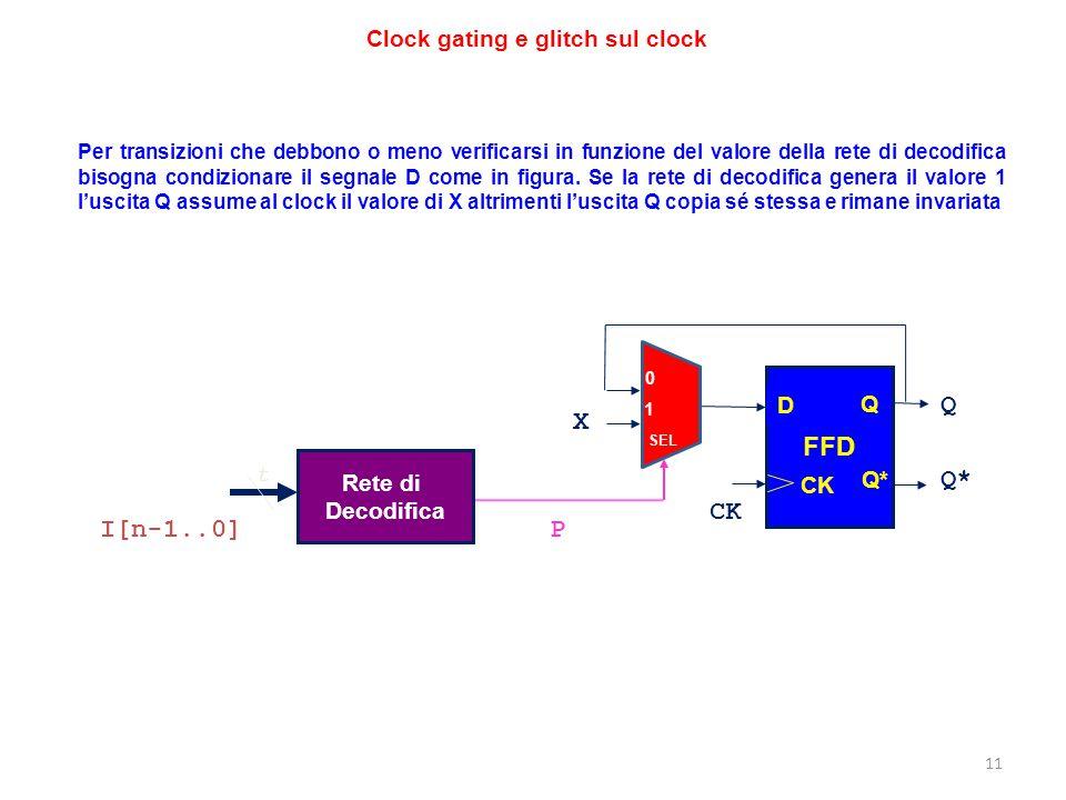 11 Per transizioni che debbono o meno verificarsi in funzione del valore della rete di decodifica bisogna condizionare il segnale D come in figura. Se