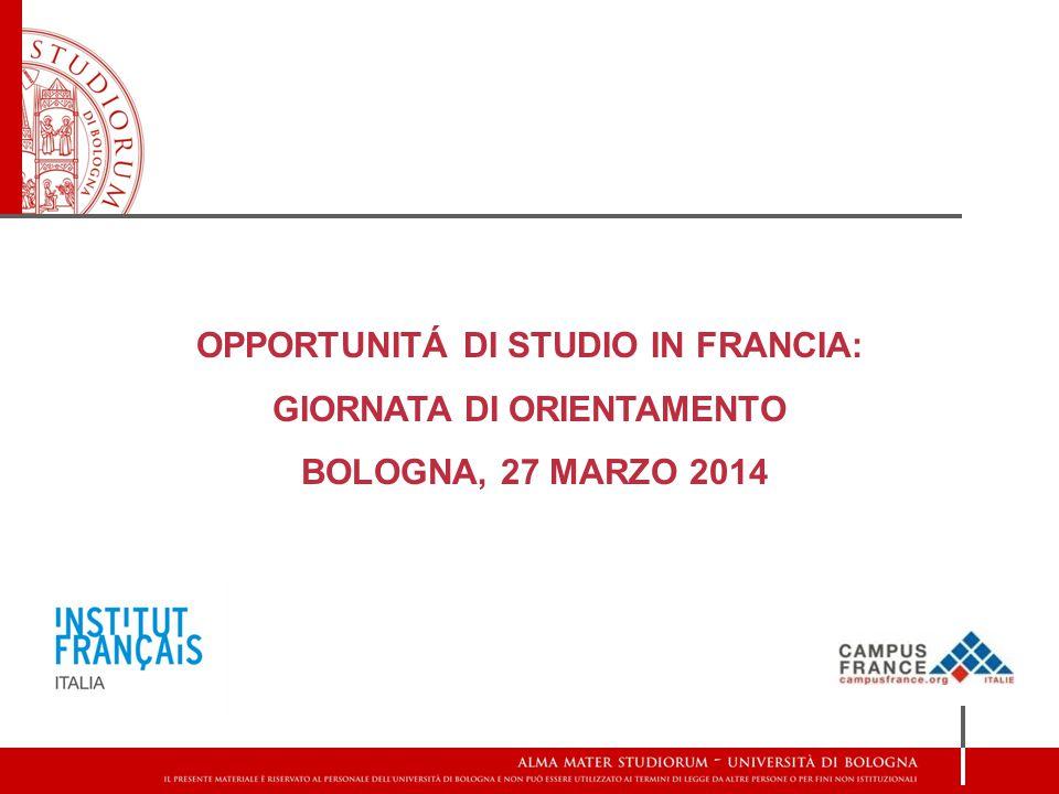 OPPORTUNITÁ DI STUDIO IN FRANCIA: GIORNATA DI ORIENTAMENTO BOLOGNA, 27 MARZO 2014