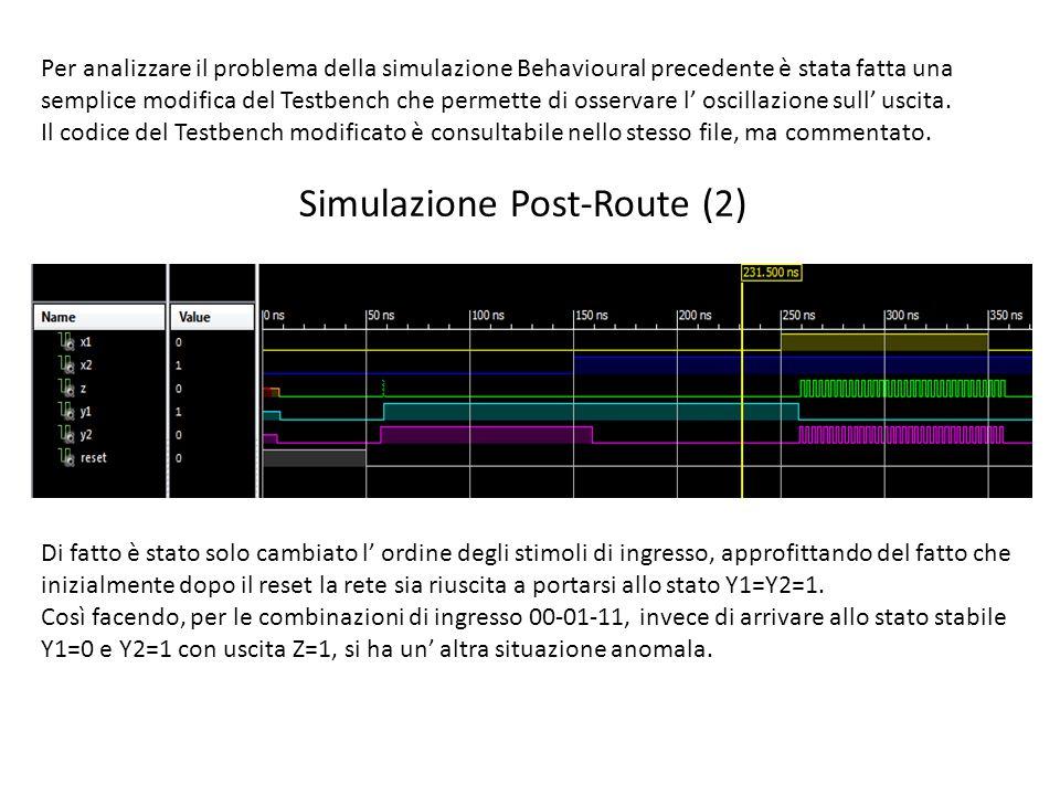 Per analizzare il problema della simulazione Behavioural precedente è stata fatta una semplice modifica del Testbench che permette di osservare l' oscillazione sull' uscita.