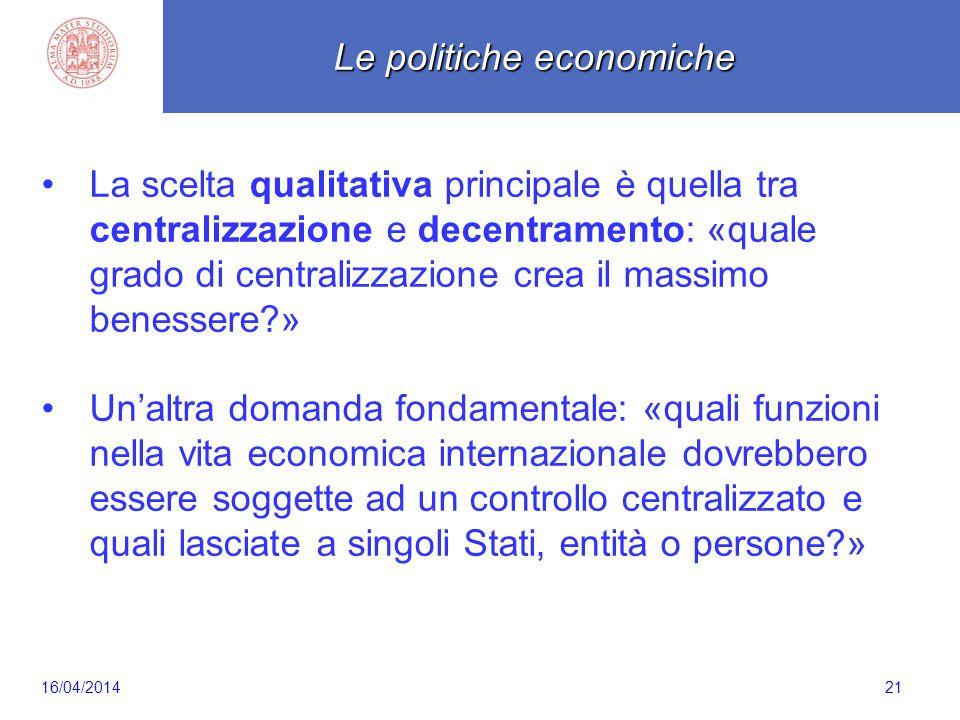 Scaletta 21 La scelta qualitativa principale è quella tra centralizzazione e decentramento: «quale grado di centralizzazione crea il massimo benessere