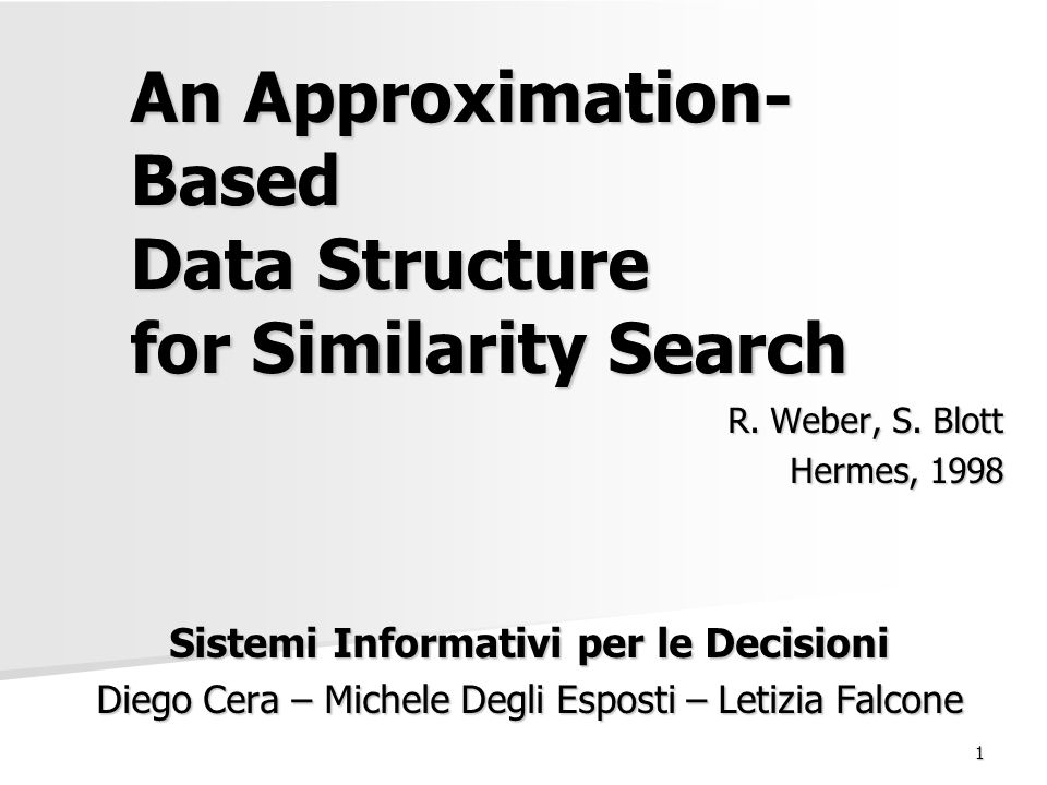 15/03/2006An Approximation-Based Data Structure for Similarity Search32 Bibliografia An Approximation-Based Data Structure for Similarity Search – R.