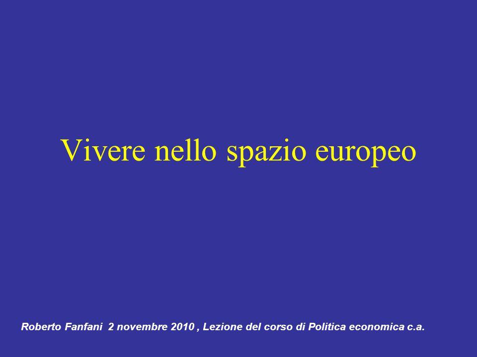 Vivere nello spazio europeo Roberto Fanfani 2 novembre 2010, Lezione del corso di Politica economica c.a.