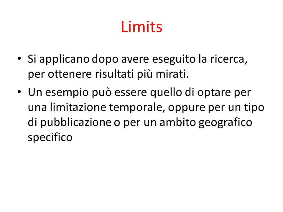 Limits Si applicano dopo avere eseguito la ricerca, per ottenere risultati più mirati.
