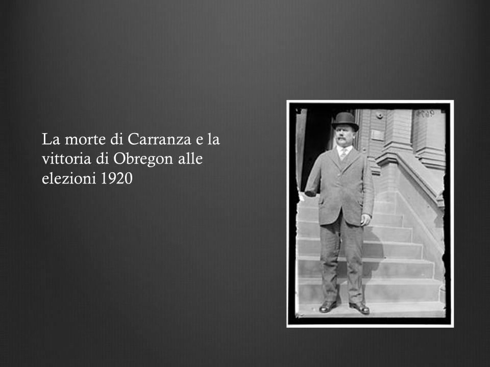 La morte di Carranza e la vittoria di Obregon alle elezioni 1920