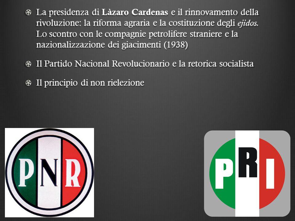 La presidenza di Làzaro Cardenas e il rinnovamento della rivoluzione: la riforma agraria e la costituzione degli ejidos.