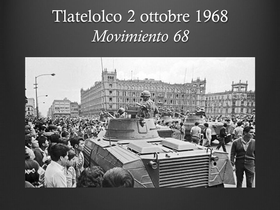 Tlatelolco 2 ottobre 1968 Movimiento 68