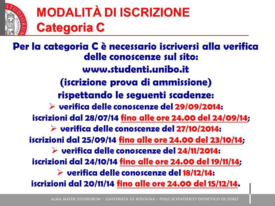 MODALITÀ DI ISCRIZIONE Categoria C Per la categoria C è necessario iscriversi alla verifica delle conoscenze sul sito: www.studenti.unibo.it (iscrizio