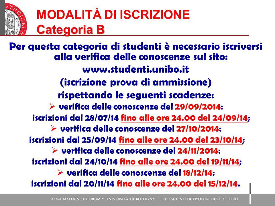 MODALITÀ DI ISCRIZIONE Categoria B Per questa categoria di studenti è necessario iscriversi alla verifica delle conoscenze sul sito: www.studenti.unib
