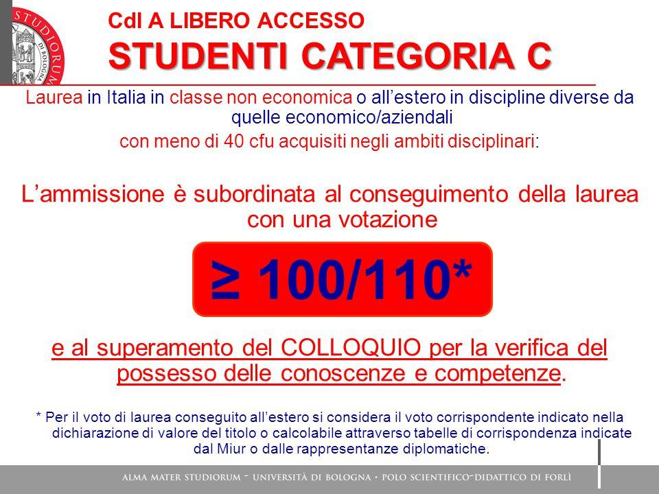 Cdl A LIBERO ACCESSO STUDENTI CATEGORIA C Laurea in Italia in classe non economica o all'estero in discipline diverse da quelle economico/aziendali co