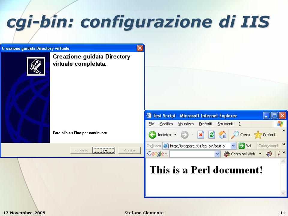17 Novembre 2005Stefano Clemente11 cgi-bin: configurazione di IIS