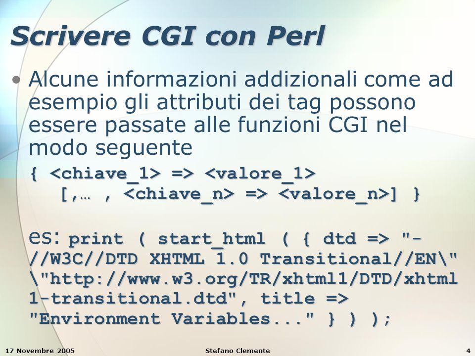 17 Novembre 2005Stefano Clemente25 Esempio 7: form e validazione dati #!/usr/bin/perl # Fig.