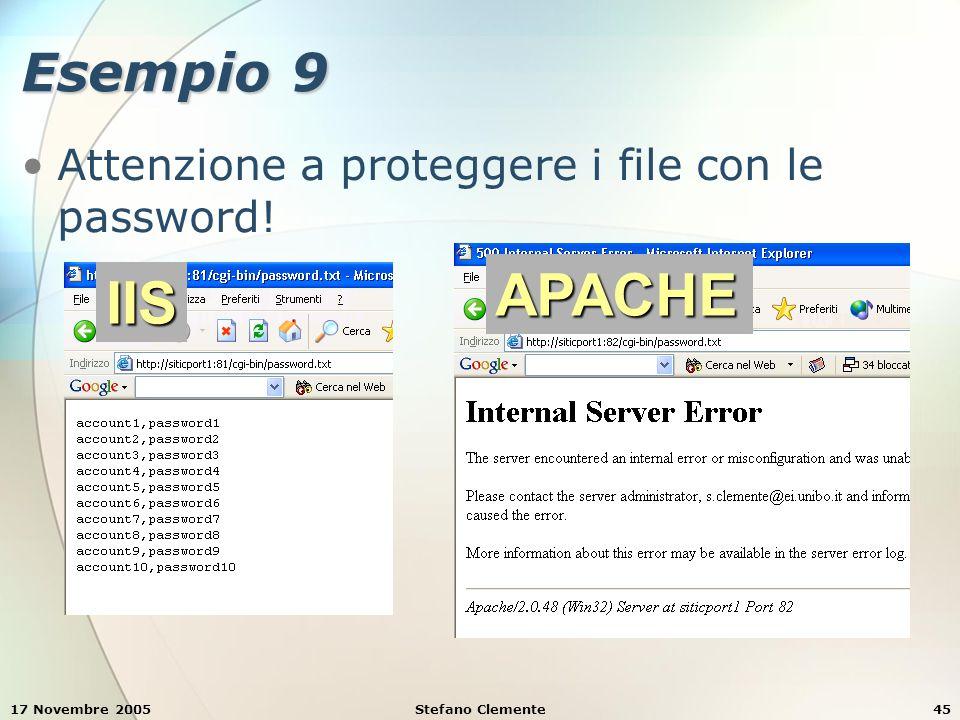 17 Novembre 2005Stefano Clemente45 Esempio 9 Attenzione a proteggere i file con le password.