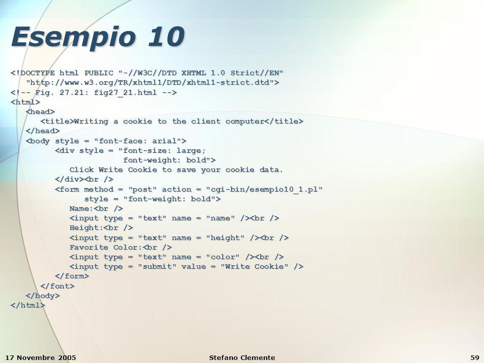 17 Novembre 2005Stefano Clemente59 Esempio 10 <!DOCTYPE html PUBLIC