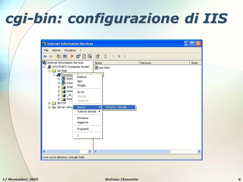 17 Novembre 2005Stefano Clemente9 cgi-bin: configurazione di IIS