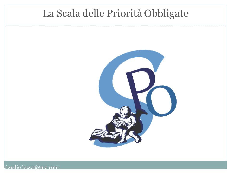 claudio.bezzi@me.com La Scala delle Priorità Obbligate