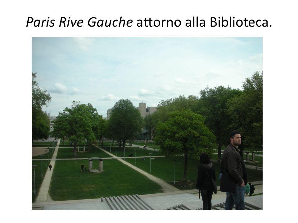 Paris Rive Gauche attorno alla Biblioteca.