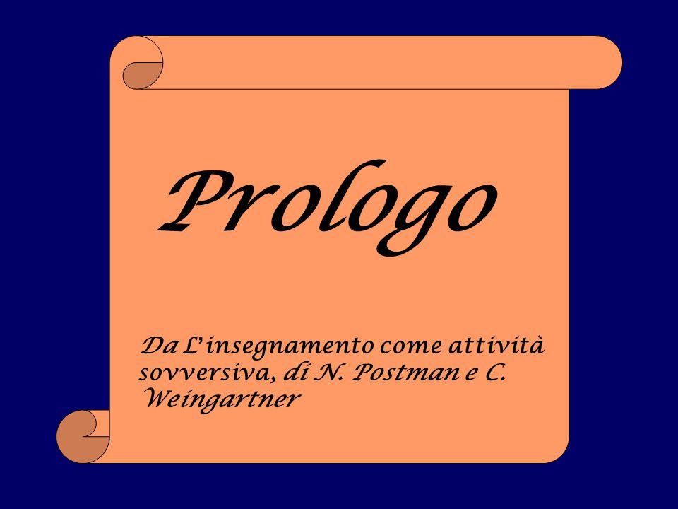 Da L ' insegnamento come attività sovversiva, di N. Postman e C. Weingartner Prologo