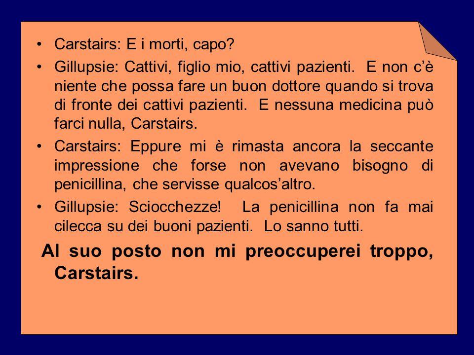 Carstairs: E i morti, capo? Gillupsie: Cattivi, figlio mio, cattivi pazienti. E non c'è niente che possa fare un buon dottore quando si trova di front