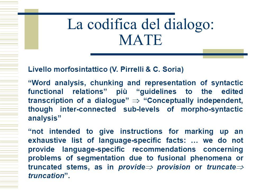 """La codifica del dialogo: MATE Livello morfosintattico (V. Pirrelli & C. Soria) """"Word analysis, chunking and representation of syntactic functional rel"""