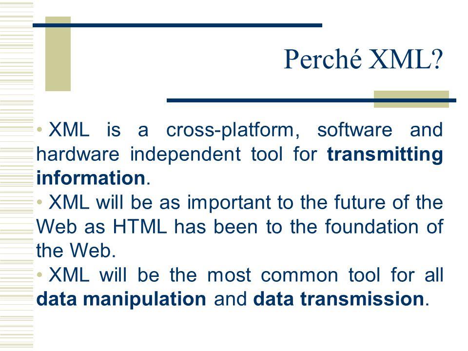 Perché XML.