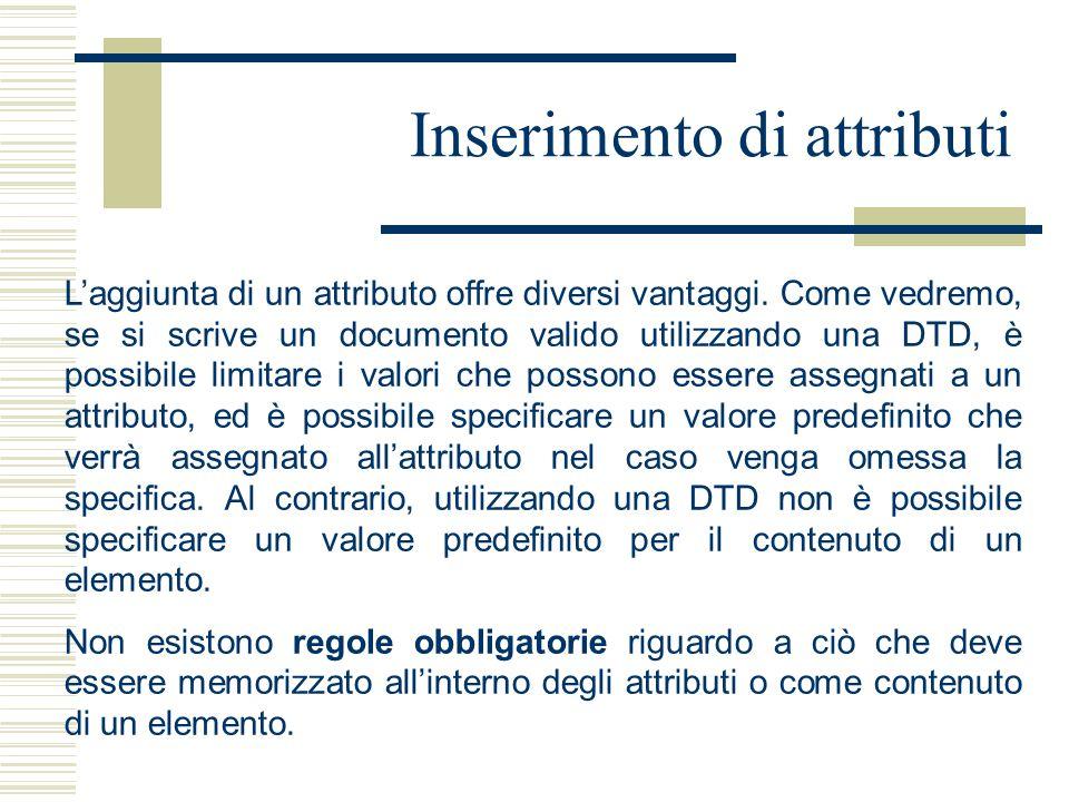 Inserimento di attributi L'aggiunta di un attributo offre diversi vantaggi.
