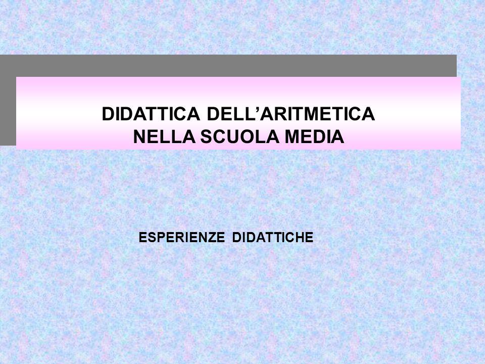DIDATTICA DELL'ARITMETICA NELLA SCUOLA MEDIA ESPERIENZE DIDATTICHE