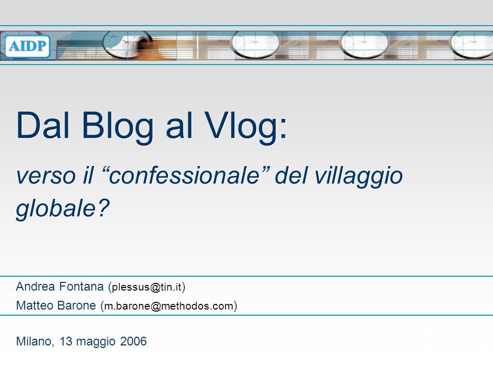 Dal Blog al Vlog: verso il confessionale del villaggio globale.